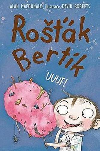 Rošťák Bertík – Uuuf! - MacDonald Alan
