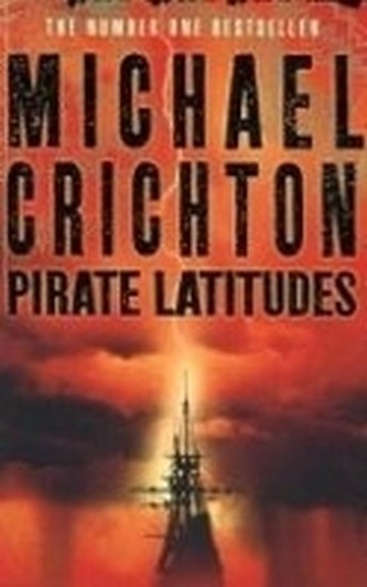 Pirate Latitudes - Crichton Michael