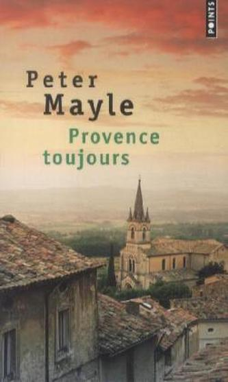 Provence toujours - Mayle Peter