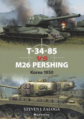 T–34–85 vs M26 Pershing - Korea 1950 - Zaloga Steven J.