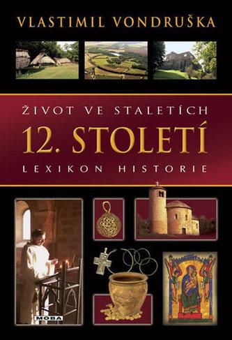 Život ve staletích - 12. století - Lexikon historie - 2. vydání - Vondruška Vlastimil