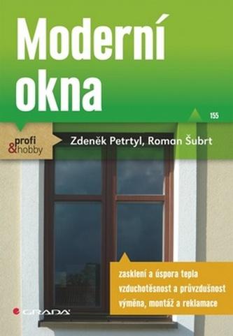 Moderní okna - Petrtyl Zdeněk, Šubrt Roman,