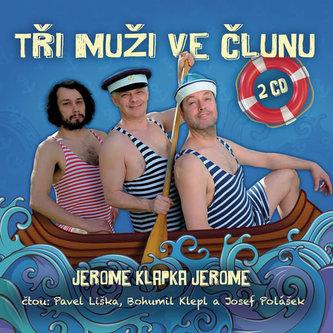 Tři muži ve člunu - 2CD (čte Bohumil Klepl, Pavel Liška, Josef Polášek) - Jerome Klapka Jerome