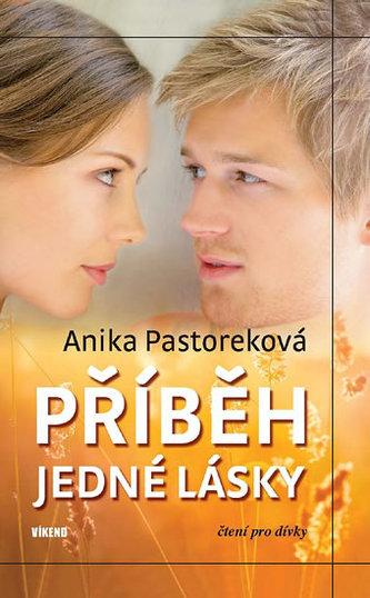 Příběh jedné lásky - Pastoreková Anika