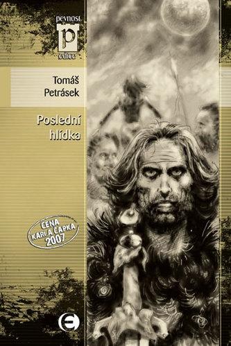 Poslední hlídka (Edice Pevnost) - Petrásek Tomáš