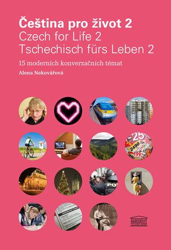 Čeština pro život 2 / Czech for Life 2 / Tschechisch fürs Leben 2 + 2CD - Nekovářová Alena