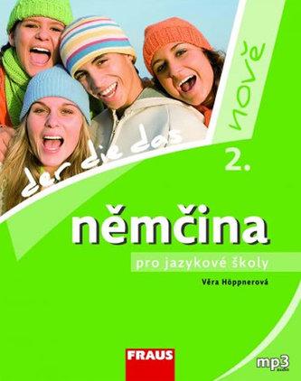 Němčina pro jazykové školy nově 2 - učebnice - Höppnerová Věra