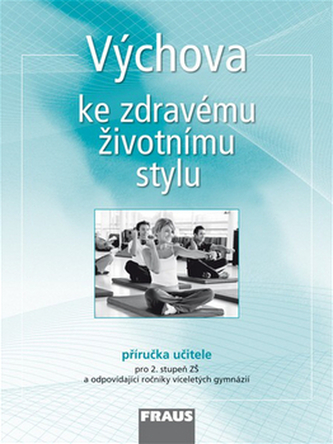 Výchova ke zdravému životnímu stylu - příručka učitele - Čábalová Dagmar