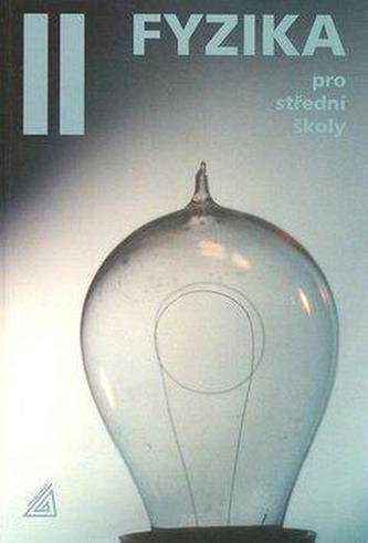 Fyzika pro střední školy 2 + CD - 4. vydání - Lepil Oldřich