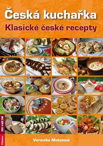 Česká kuchařka - klasické české recepty - Motalová Veronika