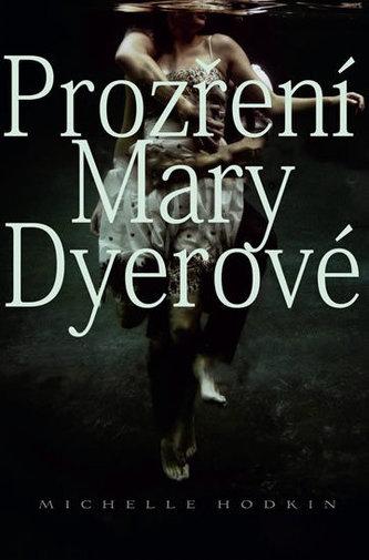 Prozření Mary Dyerové - Hodkin Michelle