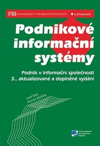 Podnikové informační systémy - Podnik v informační společnosti - 3. vydání - Blažíček Roman, Basl Josef,