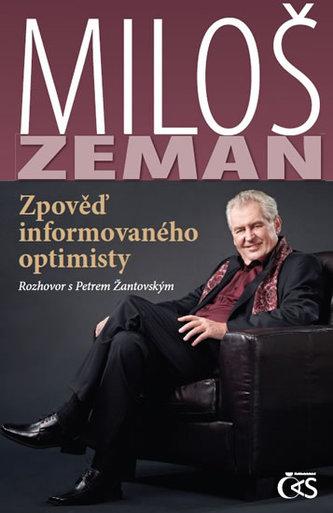 Miloš Zeman - Zpověď informovaného optimisty - Miloš Zeman