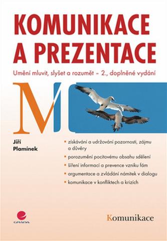 Komunikace a prezentace - Umění mluvit, slyšet a rozumět – 2. vydání - Jiří Plamínek