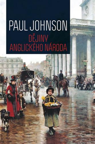 Dějiny anglického národa - 2. vydání - Paul Johnson