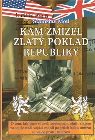 Kam zmizel zlatý poklad republiky - Stanislav Motl
