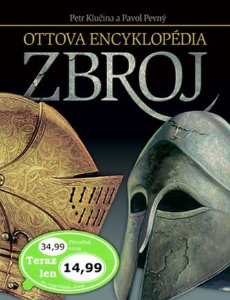 Ottova encyklopédia Zbroj - Petr Klučina; Pavol Pevný