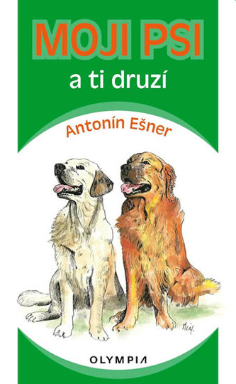 Moji psi a ti druzí - Antonín Ešner