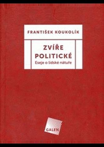 Zvíře politické - František Koukolík
