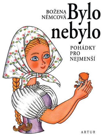 Bylo nebylo - Pohádky pro nejmenší - 6. vydání - Božena Němcová