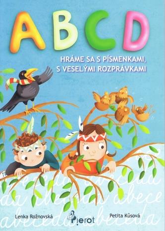 ABCD hráme sa s písmenkami - Jitka Rožnovská