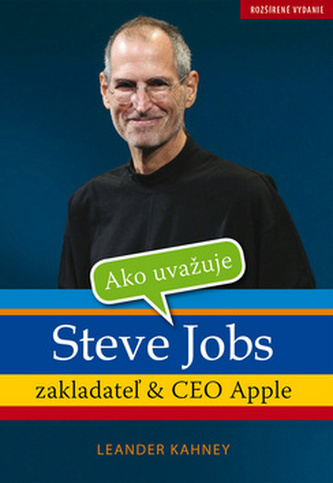 Ako uvažuje Steve Jobs - Leander Kahney