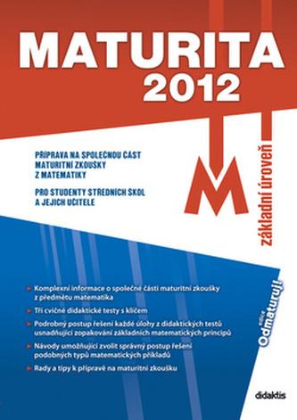 Maturita 2012 Matematika - M. Hošek; M. Kulhavá; V. Tobolíková