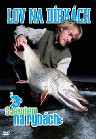 S Jakubem na rybách Lov na dírkách