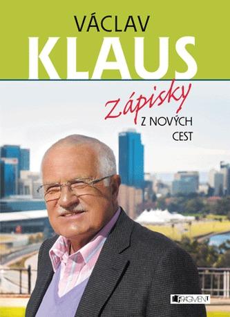 Václav Klaus Zápisky z nových cest - Václav Klaus