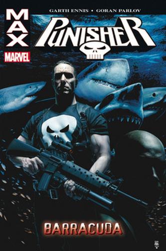Punisher Max 6 Barracuda - Garth Ennis; Goran Parlov