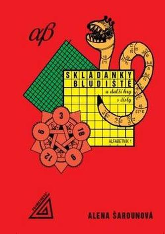 Skládanky, bludiště a další hry s čísly - Alena Šarounová