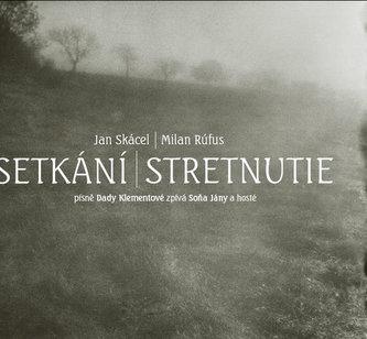 Setkání / Stretnutie - Jan Skácel; Milan Rúfus