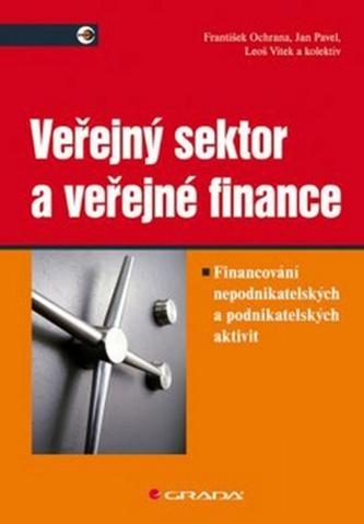 Veřejný sektor a veřejné finance - František Ochrana; Jan Pavel; Leoš Vítek