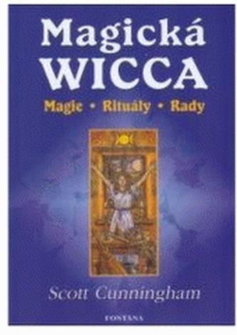 Magická Wicca - Scott Cunningham