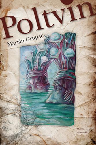 Poltvin - Marián Grupač