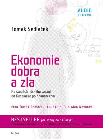 Ekonomie dobra a zla - Po stopách lidského tázání od Gilgameše po finanční krizi - CDmp3 - Tomáš Sedláček