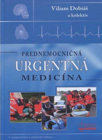 Prednemocničná urgentná medicína - Viliam Dobiáš