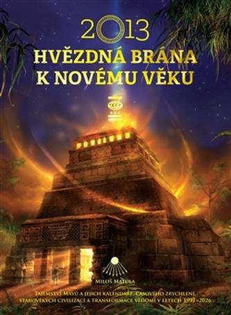 2013 - Hvězdná brána k Novému věku - Miloš Matula