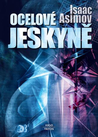 Ocelové jeskyně - Isaac Asimov; Zdeněk Lorenc