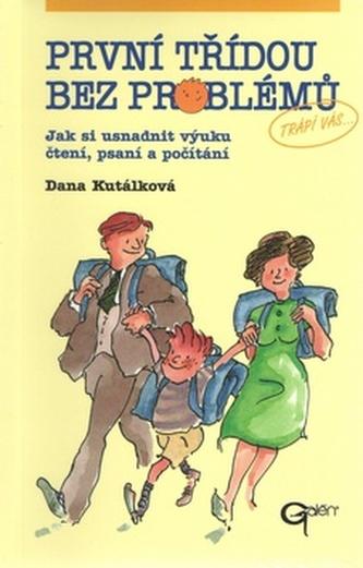 První třídou bez problémů - Dana Kutálková