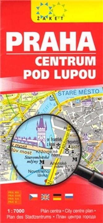 Praha centrum pod lupou
