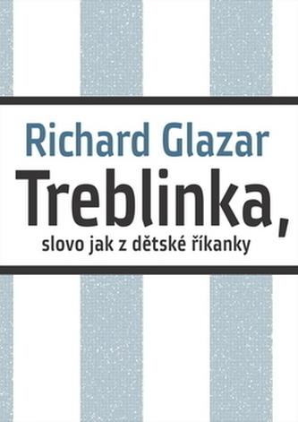 Treblinka, slovo jak z dětské říkanky