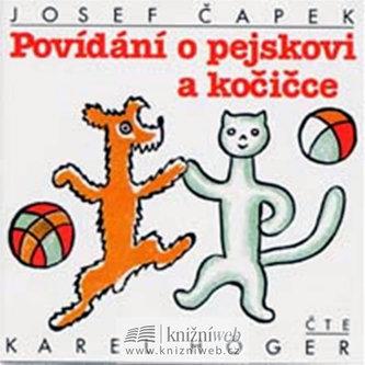 Povídání o pejskovi a kočičce - Josef Čapek