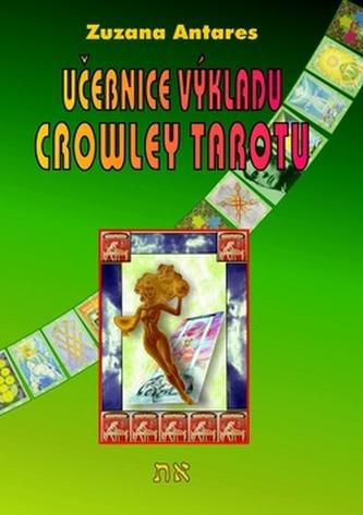 Učebnice výkladu Crowley tarotu - Zuzana Antares