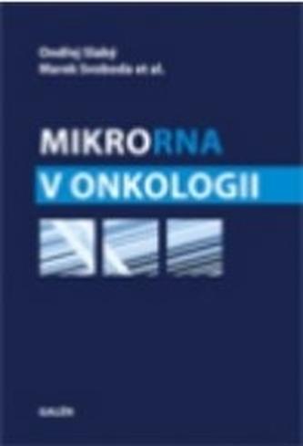 MikroRNA v onkologii - Ondřej Slabý; Marek Svoboda