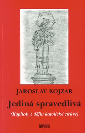 Jediná spravedlivá - Jaroslav Kojzar