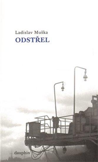Odstřel - Ladislav Muška