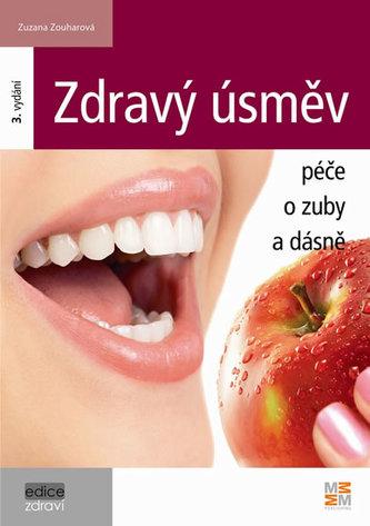 Zdravý úsměv - Péče o zuby a dásně - 3. vydání - Zuzana Zouharová