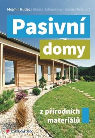 Pasivní domy z přírodních materiálů - Mojmír Hudec