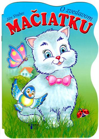 O zvedavom mačiatku - Ján Vrabec; Ján Vrabec